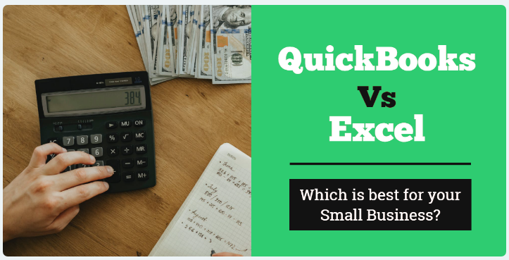 Quickbooks vs Excel: What will Suit Best for Your Small Business!